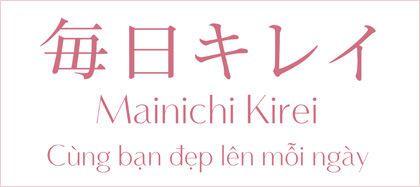Mainichi Kirei cùng bạn đẹp lên mỗi ngày