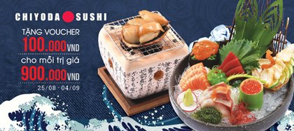 Chiyoda sushi tặng voucher 100.000 VND